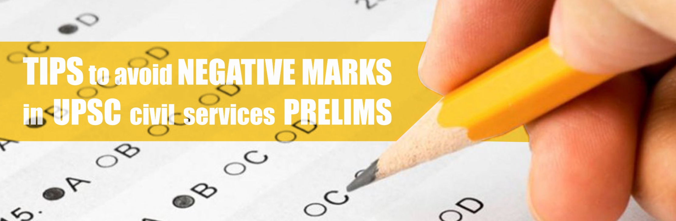 Tips to avoid negative marks in UPSC civil services prelims