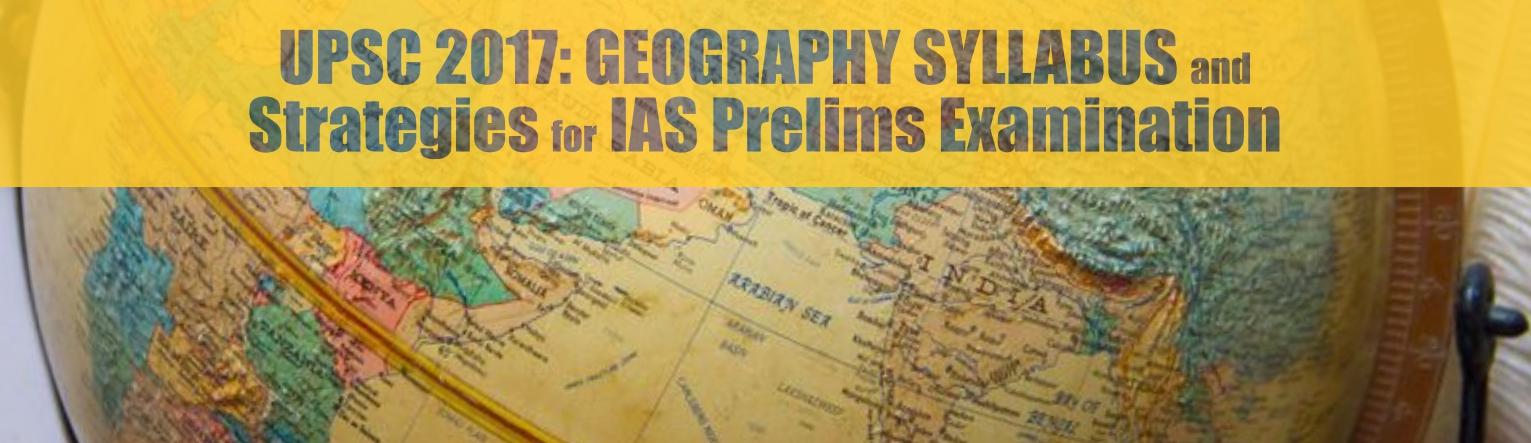 UPSC 2017 Geography Syllabus and
