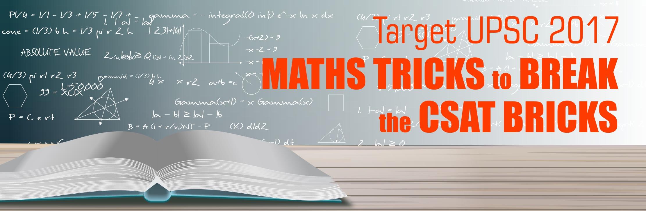 Target UPSC 2017 Maths Tricks to Break the CSAT Bricks