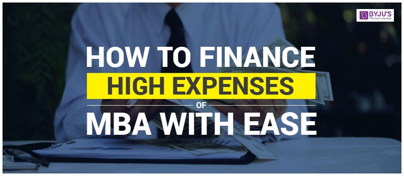 How to Finance High Expenses of MBA with Ease?