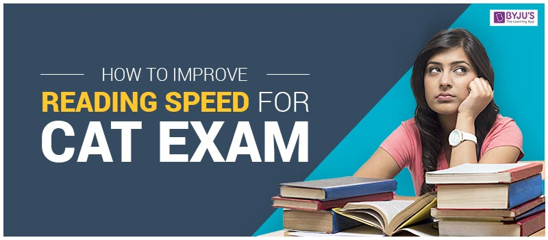 How to Improve Reading Speed for CAT Exam?