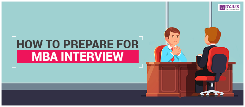 How to Prepare for MBA Interview?