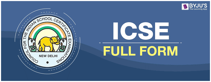 Get To Know ICSE Board Full Form, Subject In ICSE, ISCE