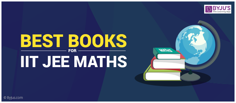 Best Math Books for IIT JEE Main And Advanced