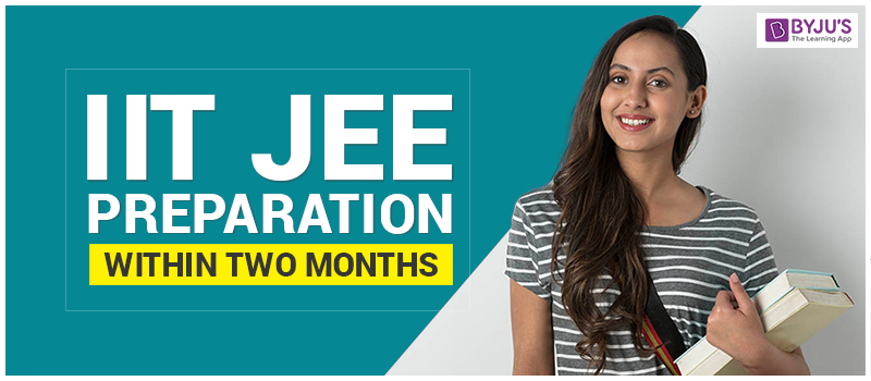 IIT JEE Preparation within two months