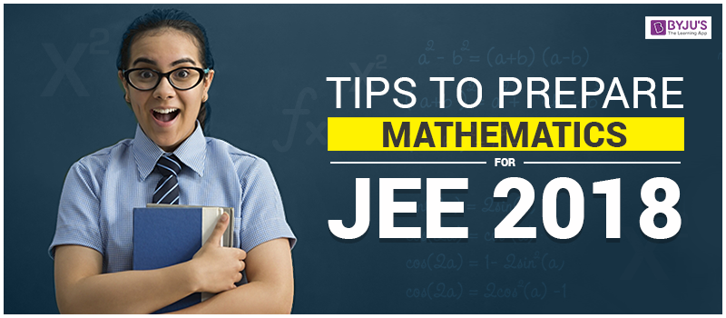 Tips to Prepare Mathematics for JEE 2018