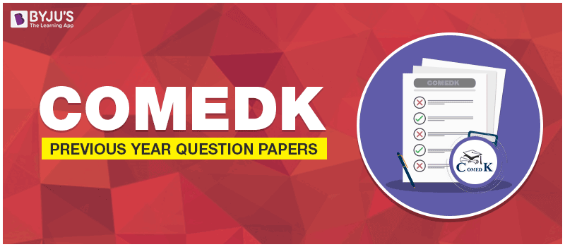 COMEDK Previous Year Question Papers - Download COMEDK Question Papers