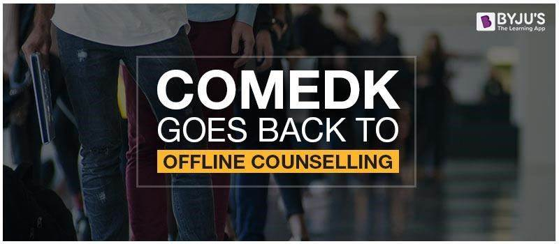 COMEDK Goes Back To Offline Counselling