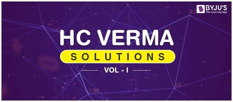 HC Verma Solutions Vol 1