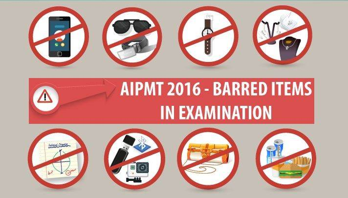 AIPMT 2016 - List of Barred Items in AIPMT Examination Hall