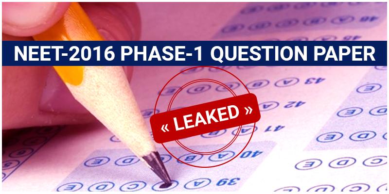 NEET 2016 Phase 1 Paper Leak