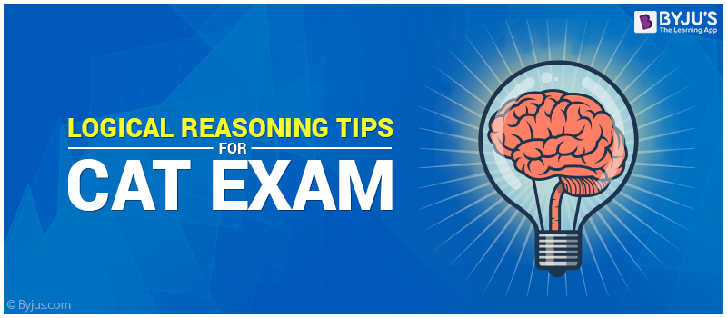 Logical Reasoning Tips For CAT Exam