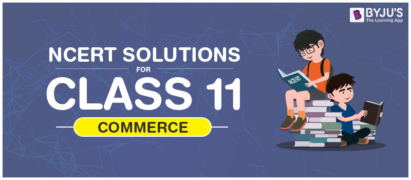 NCERT Commerce Solutions Class 11
