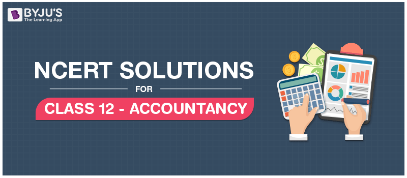 NCERT Solutions For Accountancy Class 12