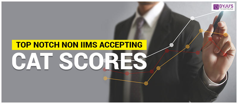 Top Non-IIMs Accepting CAT Scores