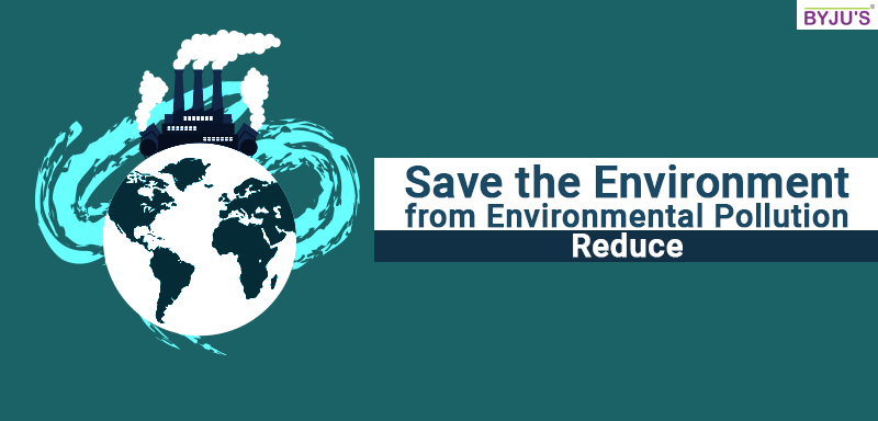 Save-the-Environment-from-Environmental-Pollution-Reduce