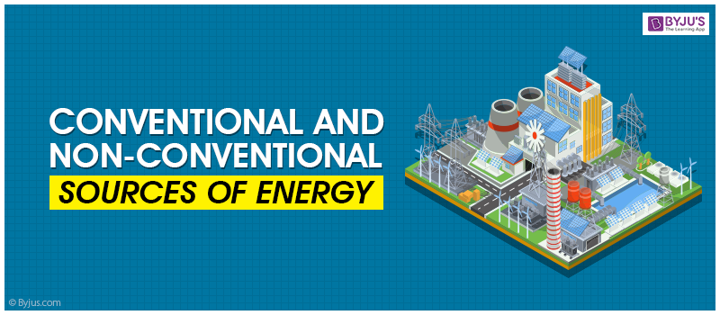 Conventional and Non-conventional Sources of Energy