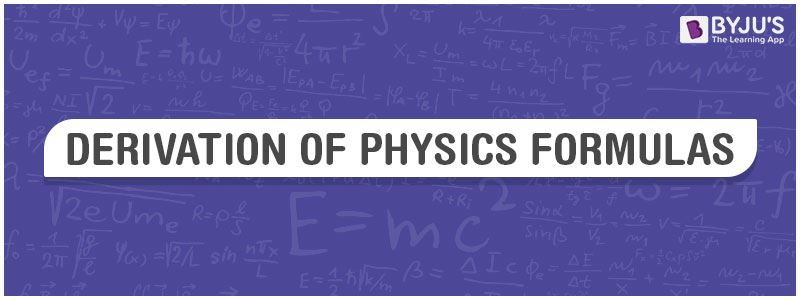 Derivation Of Physics Formulas