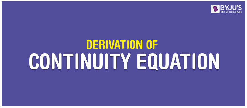 Derivation of Continuity Equation - Continuity Equation