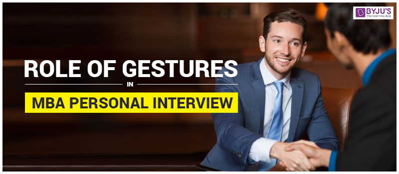 Role of Gestures in MBA Personal Interviews