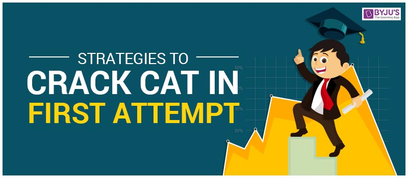 Strategies to Crack CAT in First Attempt