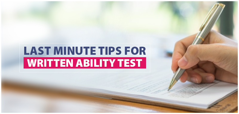 Last Minute Tips for Written Ability Test