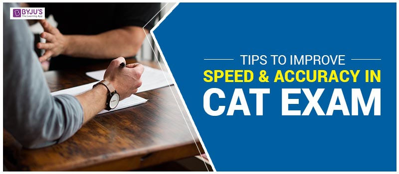 Tips to Improve Speed and Accuracy in CAT exam