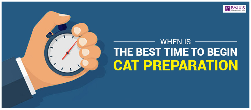 When is the Best Time to Begin CAT Preparation?