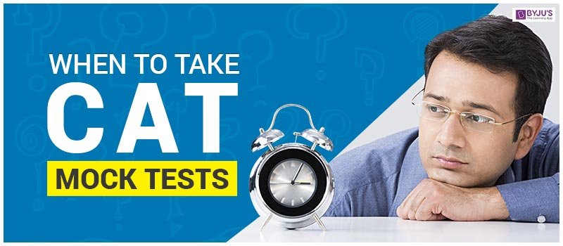 When to Take CAT Mock Tests