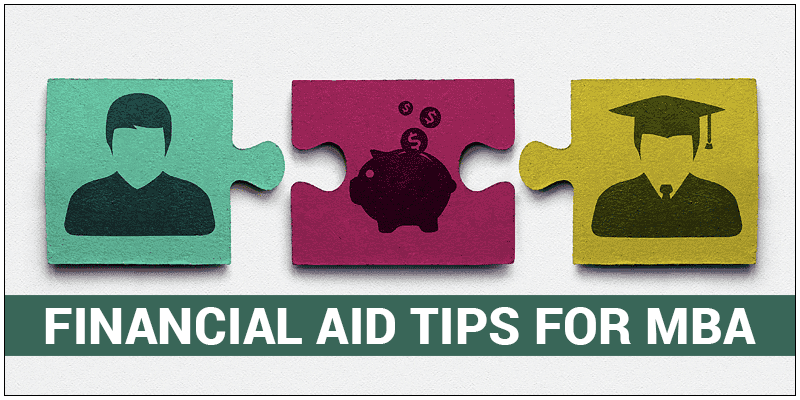 7 Financial Aid Tips for MBAs