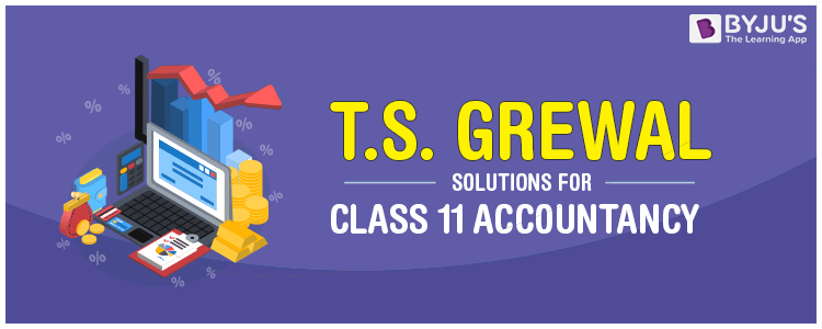 TS Grewal Accountancy Class 11 Solutions 2019