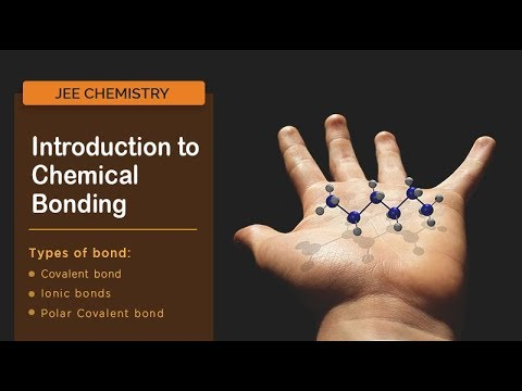 Chemical Bonding - Types of Chemical Bonds, Bond Characteristics