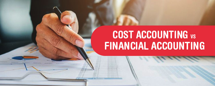Cost Accounting vs Financial Accounting