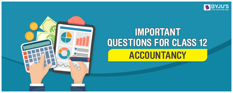 Important Questions for Class 12 Accountancy