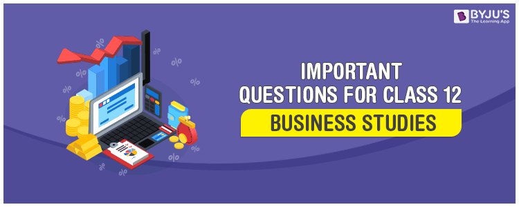 Important Questions for Class 12 Business Studies