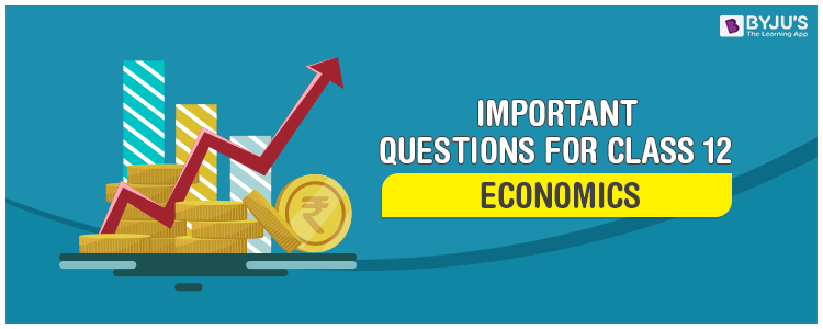 Important Questions for Class 12 Economics
