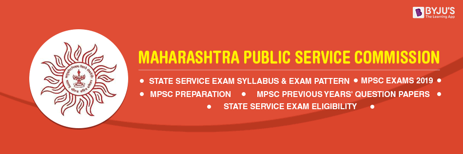 MPSC 2019 Exams, Application, Exam Dates, Eligibility & Preparation