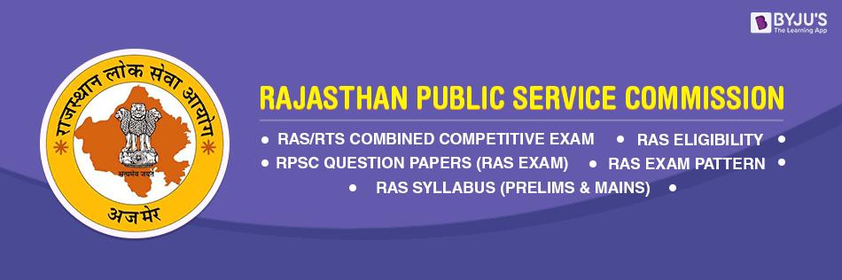 RPSC RAS Exam, Dates, Application, RAS 2018, Eligibility, Syllabus, Exam Pattern