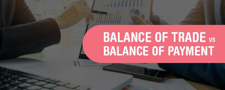 Balance of Trade vs Balance of Payment