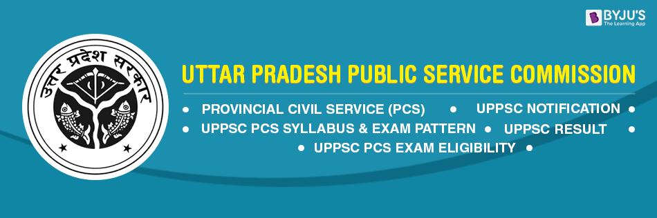 UPPSC PCS Exam [Prelims Exam Date - December 15, 2019]