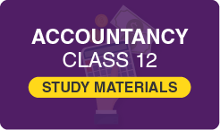 Class 12 Accountancy Study Material