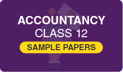 Sample Paper for Class 12 Accountancy