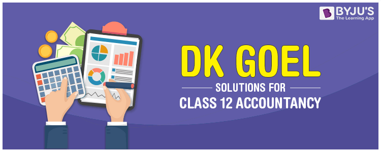 DK Goel Accountancy Class 12