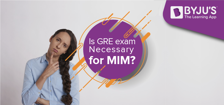 Is-it-GRE-exam-necessary-for-MIM