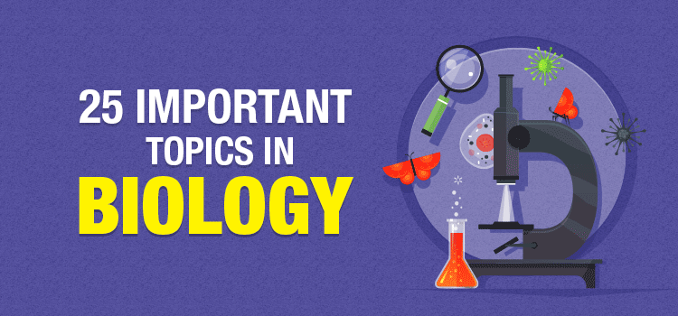 25 Important Topics in Biology