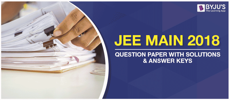 JEE Main 2018 Question Papers