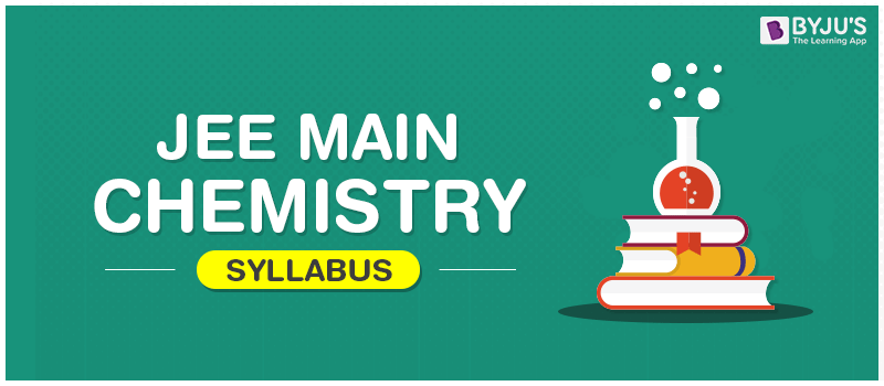 JEE Main Chemistry Syllabus 2019 - Topic Wise Detailed Syllabus