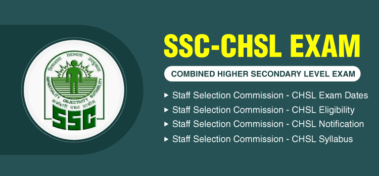 SSC CHSL Exam - Combined Higher Secondary Examination, Eligibility, Notification, Admit Card, Syllabus