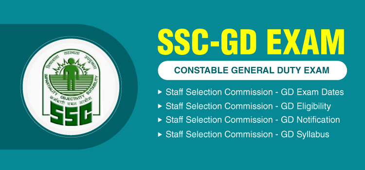 SSC GD Exam - Staff Selection Commission General Duty Exam, Eligibility, Notification, Syllabus, Exam Pattern, Admit Card, Apply Online