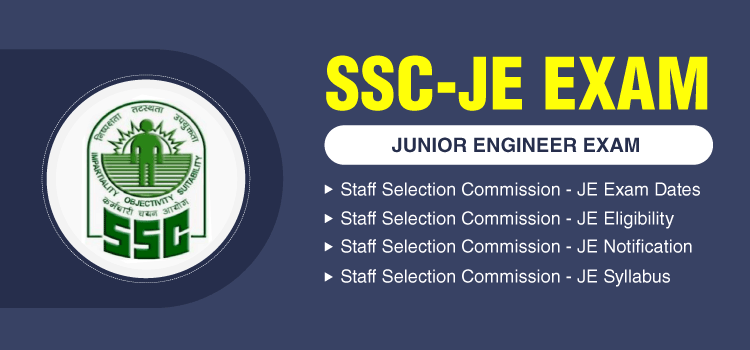 SSC JE Exam - Staff Selection Commission Junior Engineer Exam, Eligibility, Notification, Exam Pattern, Syllabus, Apply Online, Admit Card